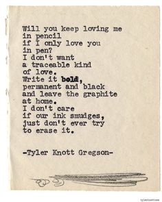 One of my favorite poems by Tyler Knott Gregson. Typewriter Series #865 by Tyler Knott Gregson