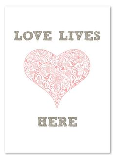 Love Lives Here Art Print // 8 x 10 by wickedpaper on Etsy, $16.00