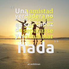 """""""Una #Amistad verdadera no es estar inseparables, es ser capaz de separarse y no cambiar nada"""". #Citas #Frases @Candidman"""
