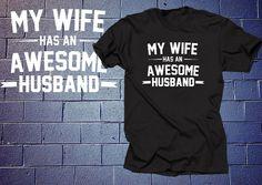 My Wife Has An Awesome Husband TShirt  Tee Shirt Gift by yummytees