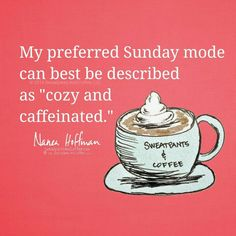 Coffee quotes sunday - quotes of the day Sunday Coffee, Coffee Is Life, I Love Coffee, My Coffee, Coffee Lovers, Lazy Sunday, Coffee Break, Sweet Coffee, Sunny Sunday