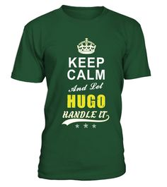 Tshirt  Hugo Keep Calm And Let Handle It  fashion for men #tshirtforwomen #tshirtfashion #tshirtforwoment
