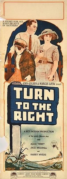Turn to the Right (1922) Stars: Alice Terry, Jack Mulhall, Harry Myers ~  Director: Rex Ingram