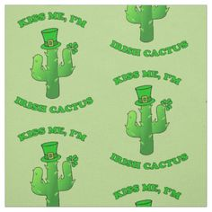 Kiss Me I'm Irish Cactus With Shamrock And Hat Fabric - click to get yours right now!