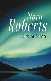 Aurora boreal, de Nora Roberts