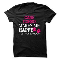#Namest-shirt... Cool T-shirts  Worth :$22.00Purchase Now    Low cost Codes   View photographs & pictures of CANE CORSO make me happy t-shirts & hoodies:For those who do not completely love our design, you possibly can SEARCH your favourite one through the use ....