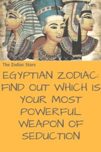 Egyptian Zodiac: Find out which is your most powerful weapon of seduction