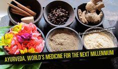 http://www.sanskritimagazine.com/ayurveda/ayurveda-worlds-medicine-next-millennium/