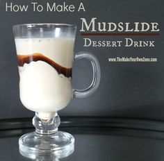How To Make A Mudslide Dessert Drink - a great way to use homemade Baileys Irish Cream and homemade Kahlua too!