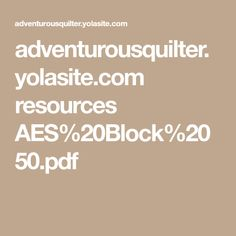 adventurousquilter.yolasite.com resources AES%20Block%2050.pdf