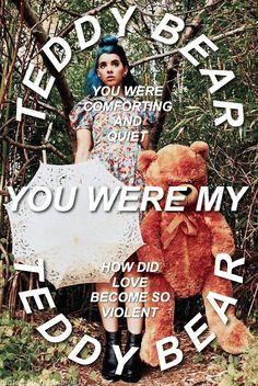 Pinterest // ConfusedTumblr ✧ teddy bear // Melanie Martinez