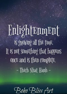 Spiritual Quote Idea thich nhat hanh quote enlightenment is growing all the time Spiritual Quote. Here is Spiritual Quote Idea for you. Spiritual Quote 100 enlightening spiritual quotes about life for peaceful. Enlightenment Quotes, Spiritual Quotes, Positive Quotes, Awakening Quotes, Spiritual Awakening, Words Of Wisdom Quotes, Life Quotes, Thich Nhat Hanh, Wall Art Quotes