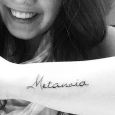 """Metanoia tattoo which means """"journey of changing ones mind, heart, self, and way of life"""" I want this next to my arrow"""