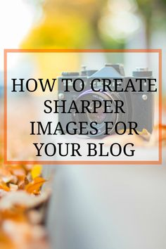 How To Create Sharper Image For Your Blog