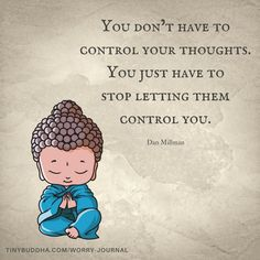 Tiny Buddha: Wisdom Quotes, Letting Go, Letting Happiness In Buddhist Quotes, Spiritual Quotes, Wisdom Quotes, Positive Quotes, Life Quotes, Negative Thoughts Quotes, Tiny Buddha, Little Buddha, Dan Millman