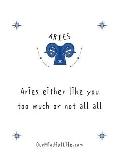Aries either like you too much or not at all. - Accurate Aries quotes Aries Zodiac Facts, Sagittarius And Capricorn, Zodiac Signs Astrology, Zodiac Memes, Sign Quotes, Motivational Quotes, Aries Wallpaper, Anger Quotes, Happy Birthday Posters