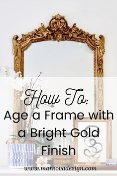How To Age a Frame With a Bright Gold Finish Vintage Gold Mirror, Gold Framed Mirror, Metal Mirror, Diy Mirror, Gold Mirrors, Spray Paint Mirror, Mirror Painting, Painting Frames, Mirror Frame Paint