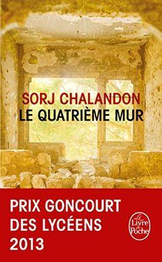 Amazon.fr - Le quatrième mur: Roman - Prix Goncourt des Lycéens 2013 et Choix des Libraires 2015 - Sorj Chalandon - Livres