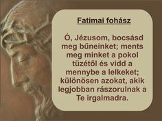 Fatimai fohász Prayers, Blessed, Faith, Blessings, Beans Recipes, Religion