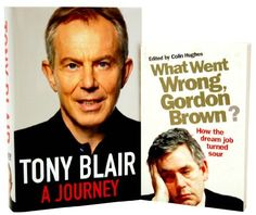 A Journey Book Tony Blair Special Edition With Free Copy of What Went Wrong Gordon Brown? (A Journey by Tony Blair, What Went Wrong, Gordon Brown?: How the Dream Job Turned Sour) by Tony Blair & Colin Hughes, http://www.amazon.co.uk/gp/product/B0041R2R5E/ref=cm_sw_r_pi_alp_GaRarb0GSWNSP