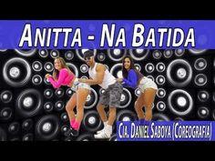 Anitta - Na Batida Cia. Daniel Saboya (Coreografia) - YouTube