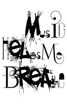 Music Helps Me Breathe