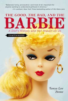 Balanced, funny, provocativeand most of all, important for anyone wanting to understand girlhood in America. E. Lockhart, New York Times bestselling author of We Were Liars Barbie just might be the mo