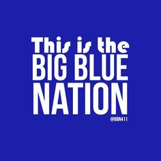 This is the Big Blue Nation