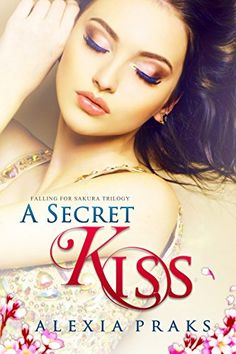 A Secret Kiss (Falling For Sakura Trilogy Book 1) by Alex... https://www.amazon.com/dp/B00KK888QA/ref=cm_sw_r_pi_dp_pArExbKVTYSKR