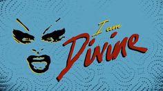 I Am Divine, 2012. Directed by Jeffrey Schwarz, documentary film; featuring archive footage of Divine #Divine #IAmDivine