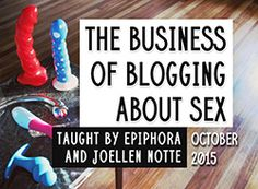 Learn The Business of Sex Blogging with Me & Epiphora!