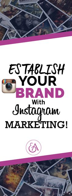 Establish Your Brand With Instagram Marketing