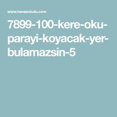7899-100-kere-oku-parayi-koyacak-yer-bulamazsin-5