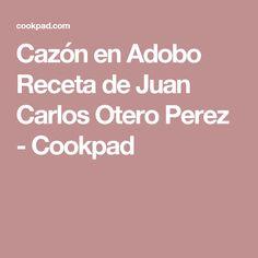 Cazón en Adobo Receta de Juan Carlos Otero Perez - Cookpad