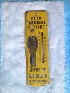 Cub Scout Boy Scout Thermometer 1940s advertising thermometer Advertising Signs, Vintage Advertisements, Antique Metal, Antique Items, Old Signs, Old Ads, Vintage Tins, Metal Signs, Clocks