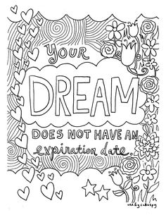 Who says that coloring is just for kids? Continue your education in coloring with the latest additions to our collection of coloring pages: two cheerful designs featuring inspirational quotes.