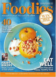 Foodies Magazine September Issue 2015 A Celebration of Fine Food & Drink Summer Desserts, Summer Recipes, Food Magazines, Edinburgh Festival, Free Food, Foodies, September, Food And Drink, Healthy Recipes