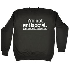 123t USA I'm Not Antisocial Just Socially Selective Funny Sweatshirt