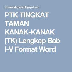 PTK TINGKAT TAMAN KANAK-KANAK (TK)   Lengkap Bab I-V  Format Word