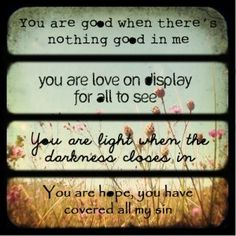 Love this Song! The words get me every time, they speak truth. The Words, Cool Words, Beautiful Words, Beautiful Pictures, Leadership, Just In Case, Just For You, How He Loves Us, Positive Quotes For Life