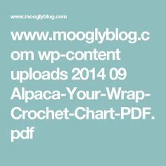 www.mooglyblog.com wp-content uploads 2014 09 Alpaca-Your-Wrap-Crochet-Chart-PDF.pdf