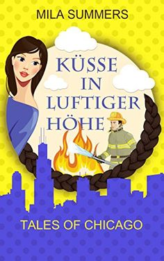 Küsse in luftiger Höhe (Tales of Chicago 4) von Mila Summers…