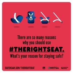 There are so many reasons why you should use #TheRightSeat. What's your reason for staying safe?