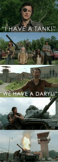 The Walking Dead logic... Daryl Dixon vs. a tank. It's a no-brainer! TWD.