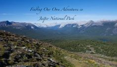 Finding Our Own Adventures in Jasper National Park.  Ultimate Canadian Road Trip.