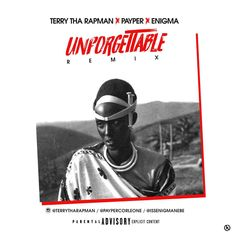 Terry Tha Rapman & Payper – Unforgettable Remix