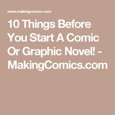 10 Things Before You Start A Comic Or Graphic Novel! - MakingComics.com