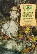 A Treasury of Irish myth, legend, and folklore