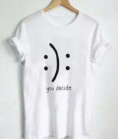 design Ideas Clothes - you decide emotion T Shirt Size unisex for men and women Your new tee will be a great gift, I use only quality shirts Tee Design, Simple Shirt Design, Funny Shirts, Tee Shirts, T-shirt Broderie, Shirt Diy, Refashioned Tshirt, Shirt Shop, Geile T-shirts