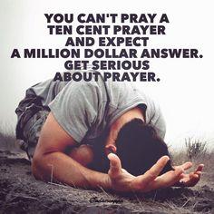 Get serious about prayer